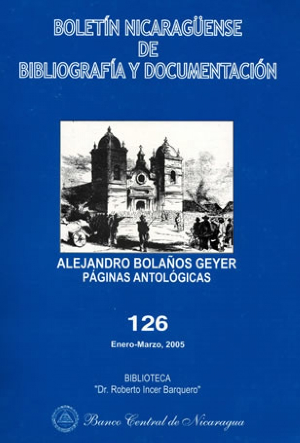 William Walker - El predestinado. EN: Boletín Nicaragüense de Bibliografía y Documentación (Ene-Mar 2005 No. 126)